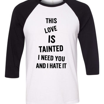 "Zayn Malik ""Fool for You - This love is tainted, I need you and I hate it"" Baseball Tee"