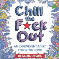 Chill the F Out Adult Coloring Book