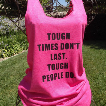 Custom Workout Razorback Tank, Workout Singlet, Tough Times, Workout Tank Top, Tough Times Don't Last Tough People Do, Inspirational Tank