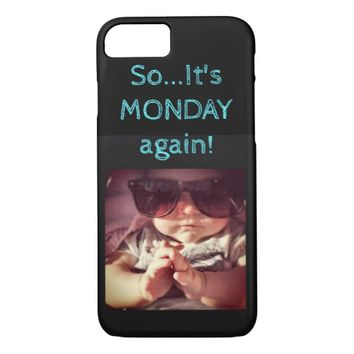 """So...It's MONDAY again!"" Apple Phone Cover"