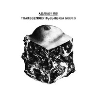 Against Me! - Transgender Dysphoria Blues LP