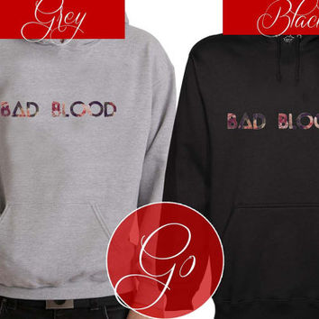 Bad Blood Hoodie Sweatshirt Sweater Shirt black and white Unisex