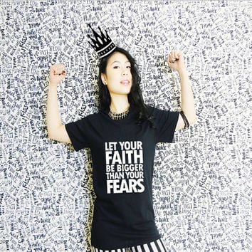 Let your faith be bigger than you fears Unisex Adults Christian T-shirt