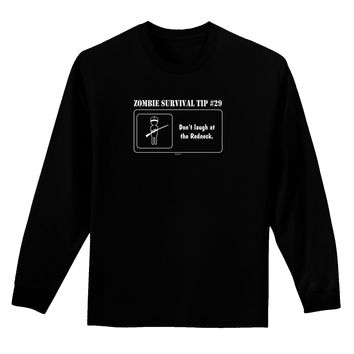 Zombie Survival Tip # 29 - Redneck Adult Long Sleeve Dark T-Shirt