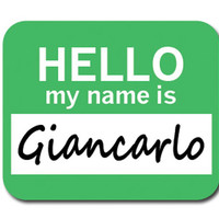 Giancarlo Hello My Name Is Mouse Pad