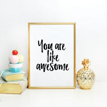 Motivational print Wall artwork Inspirational Quote printable Teen art College dorm decorations Chalkboard art printable You are awesome