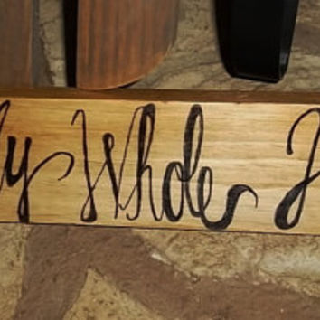 With My Whole Heart Rustic Wedding Sign, Rustic Home Decor, Country Wedding Sign, Rustic Decor, Couples Sign, Love Decor, Bridal Decor