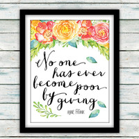 Anne Frank Quote, No One Has Ever Become Poor By Giving Print, Boho Chic Print, Inspirational Wall Art, Pretty + Paper 8x10 Physical Print
