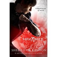 Intensity : Chronicles of Nick (Hardcover) (Sherrilyn Kenyon)