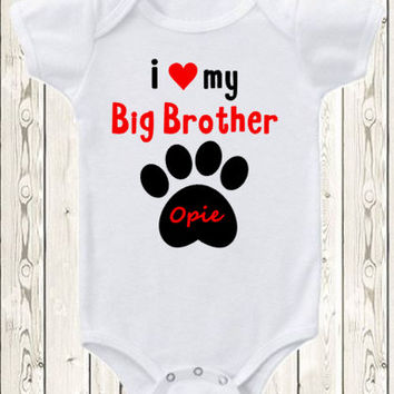 I Love My Big Brother Dog Onesuit ® Brand Bodysuit Or Shirt Pregnancy Announcement Baby Big Brother Paw Print Dog Lover Unique Baby Gift