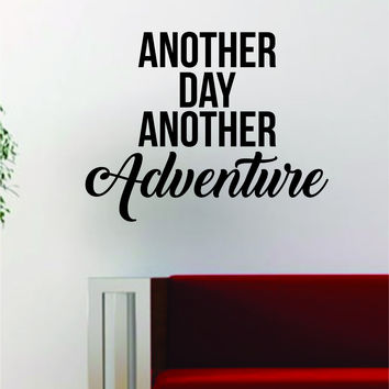 Another Day Another Adventure Quote Decal Sticker Wall Vinyl Art Decor Home Wanderlust Travel