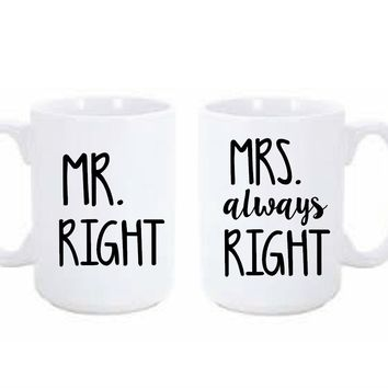 Mr Right/ Mrs Always Right Coffee Mug Set