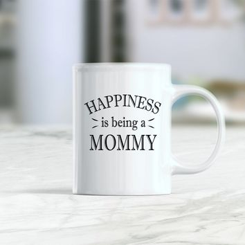 Happiness is being a mommy mug, mommy gift, gift for mommy, mommy coffee mug