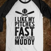 I Want My Pitches Fast And My Cleats Muddy (Vintage)