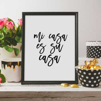 Printable art Mi Casa es su Casa print wall decor art spanish colorful mexican home modern quote sign script lettered typographic poster art