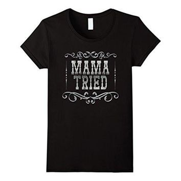 Mama Tried Outlaw Country Music Vintage Retro Shirt