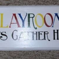 PLAYROOM Toys Gather Here Sign Nursery Signs
