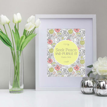 Seek Peace and Pursue It, Psalms 34:14 Art, 8x10 Inch, Printable, Instant Download, Inspiration, Motivation, Encourage, Flowers