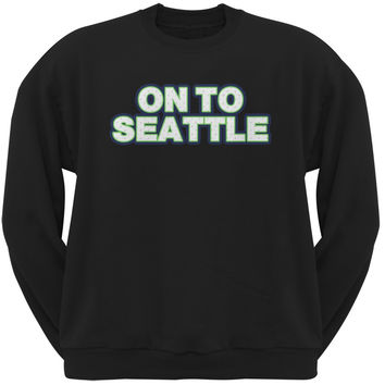 On to Seattle Black Adult Crew Neck Sweatshirt