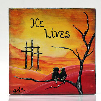 He Lives Sign Wood Rustic Easter Gift Original Painting Easter Art Christian Art Bird Painting Bird Art Rustic Religious Easter Painting