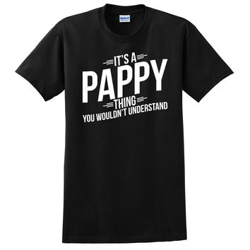 It's a pappy thing you wouldn't understand t shirt father's day birthday Christmas xmas shirt gift for him