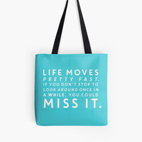 Life Moves Pretty Fast Ferris Bueller's Day Off Movie Quote Tote Bag Book Bag Fandom Gift Gifts For Her Gifts For Teens