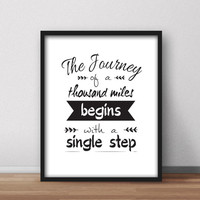 Inspirational Printable Wall Art 'The Journey of a Thousand Miles Begins with a Single Step' Black and White digital instant quote prints