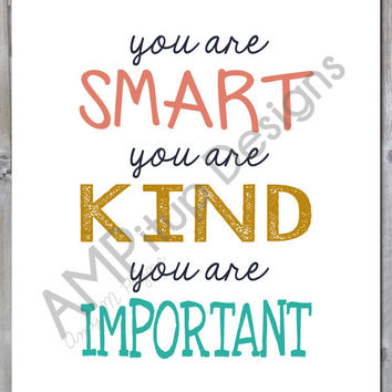 You Are Smart, You Are Kind, You Are Important - Instant Download - Printable - Nursery Decor - Children Wall Art - Poster -Pink, Teal, Gold