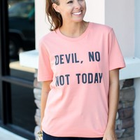 Devil, No Not Today Tee
