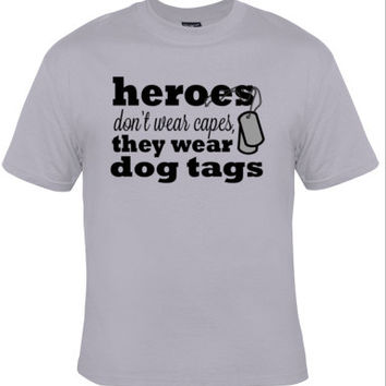 hero's don't wear capes they wear dog tags, dog tags for men and women,dog tags military,US army,US army shirt,military shirt,military pride