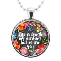 Life Is Tough My Darling But So Are You Quote Necklace, Motivational Jewelry