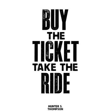 "Gift Ideas for Him Motivational Poster ""Buy The Ticket"" Hunter S Thompson Quote New Years Resolution Holiday Gift Christmas Gift Art Print"