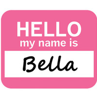Bella Hello My Name Is Mouse Pad