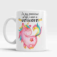 Unicorn, In my previous life i was a unicorn, Funny mug, Cute unicorn coffee mug, Watercolor unicorn, Funny gift idea, Mythical cup