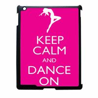 Keep Calm And Dance On iPad 2 Case