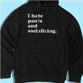 I Hate Pants And Socializing Gym Sport Runner Yoga Funny Thanksgiving Christmas Funny Quotes Men'S Hoodie