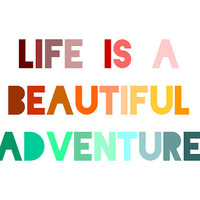 Beautiful Adventure Print 8x10 Print Life is a by LitPrints