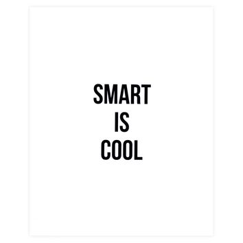 Smart is Cool Art Print 8 x 10""