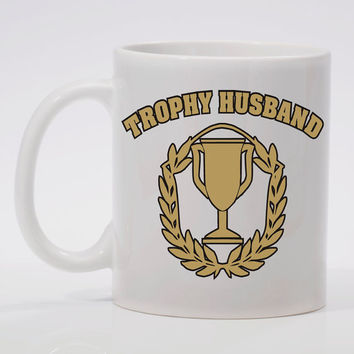 "Trophy Husband     ""Coffee Mug"""