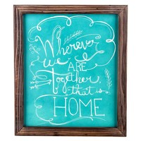 Turquoise & Brown Together is Home Framed Wall Art | Hobby Lobby