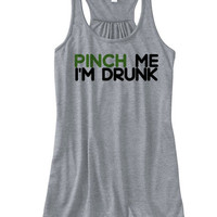 St. Patrick's Day Pinch Me I'm Drunk Racerback Tank | St. Patrick's Pinch Me Tank | St. Patrick's Irish | Kiss Me Im Irish | MADE in USA