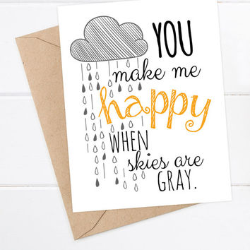 Boyfriend Card - Girlfriend Card - Just Because - Thinking of you Card - You make me happy when skies are gray.