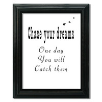 Typography Print, Chase Your Dreams, Inspirational Quote Art 5x7 8x10 Office Art, Motivational Art