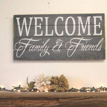 Welcome Family And Friends Pallet Sign Welcome Sign Housewarming Gift Wedding Gift Wall Decor Wall Art Wall Hanging Shabby Chic Decor