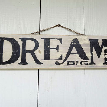 Wood Sign Hand Painted Hand Distressed Dream Big
