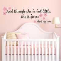 She is fierce Wall Decal - Baby Girl Nursery Decal - And though she be but little - Shakespeare quote, girls wall decals, nursery quotes