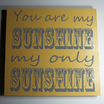You Are My Sunshine 12x12 Wood Sign