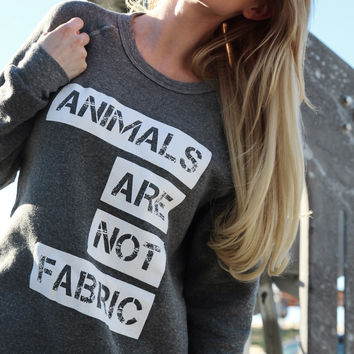 Animals Are Not Fabric Eco-Fleece Pullover