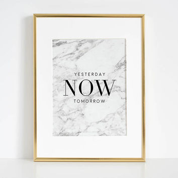 YESTERDAY NOW TOMORROW, Inspirational Quote,Motivational Quote,Workout Print,Start Now,Just Do It,Fitness Gift,Friends Gift,Marble Decor,Art