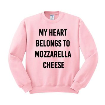 My Heart Belongs to Mozzarella Cheese Crewneck Sweatshirt